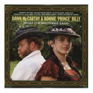 Bonnie 'Prince' Billy & McCart / What The Brothers Sang