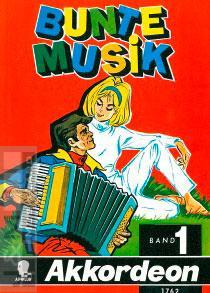 Bunte Musik 1 für Handharmonika
