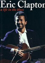 Clapton, Eric: A Life In The Blues