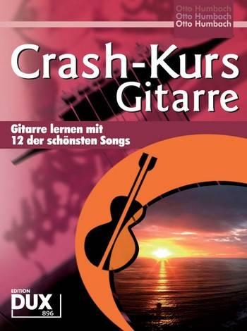 Crash Kurs Gitarre - Schule ohne Noten