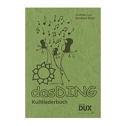 DUX: Das Ding - Das Kultliederbuch