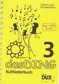 DUX: Das Ding 3 - Das Kultliederbuch