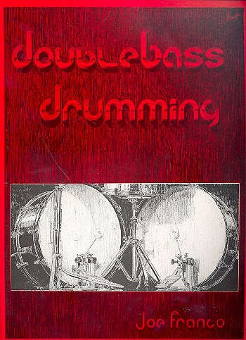 Double Bass Drumming - Joe Franco