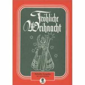 Fröhliche Weihnacht - Melodie-Ausgabe