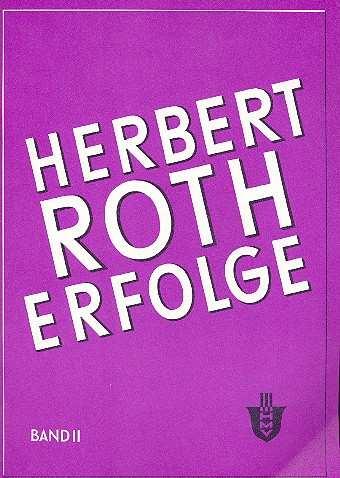 Herbert Roth: Erfolge Bd.2