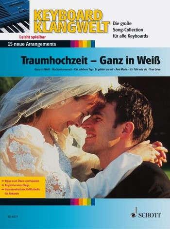 Keyboard Klangwelt - Traumhochzeit - Ganz in Weiß