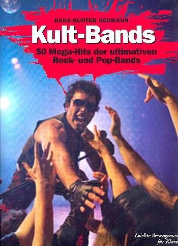 Kult-Bands - Songbook für Klavier/Gesang/ Gitarre