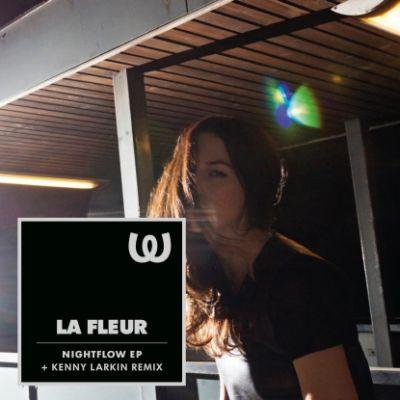 La Fleur Nightflow EP + Kenny Larkin rx