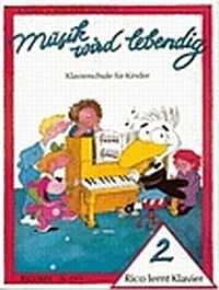 Musik wird lebendig - Rico lernt Klavier Bd. 2