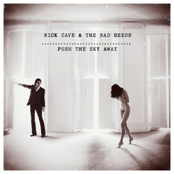 Nick Cave & The Bad Seeds Push The Sky