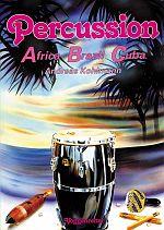 Percussion ABC - AFRICA - BRAZIL - CUBA