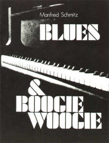 Schmitz, Manfred: Blues & Boogie-Woogie Piano