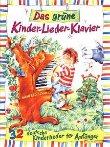 Schmitz, Manfred: Das grüne Kinder-Lieder-Klavier