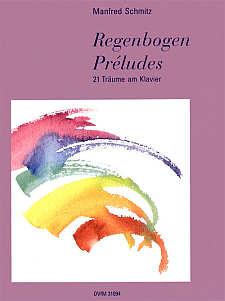 Schmitz, Manfred: Regenbogen-Preludes