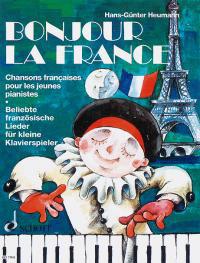 Bonjour la France Französische Lieder für Klavier