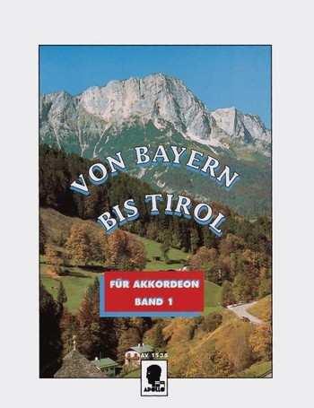 Von Bayern bis Tirol 1 - für Akkordeon