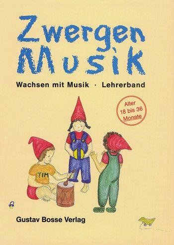 Zwergenmusik - Wachsen mit Musik - Lehrerband