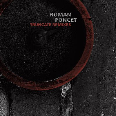Roman Poncet Turncate Remixes